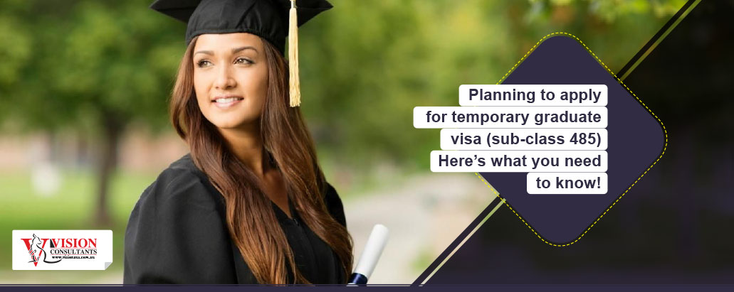 https://visionaus.com.au/wp-content/uploads/2018/10/planning-apply-temporary-graduate-visa-sub-class-485.jpg